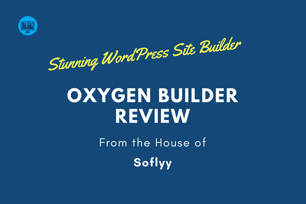 Oxygen Builder Review – The True Visual Site Builder for WordPress