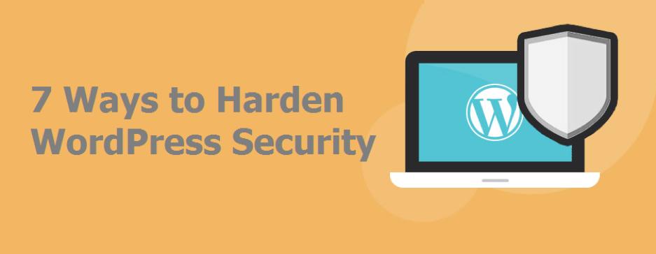 7 Ways to Harden WordPress Security