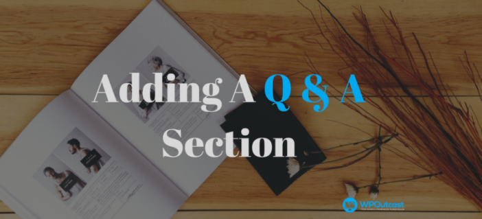 Add a Q & A Sectionss