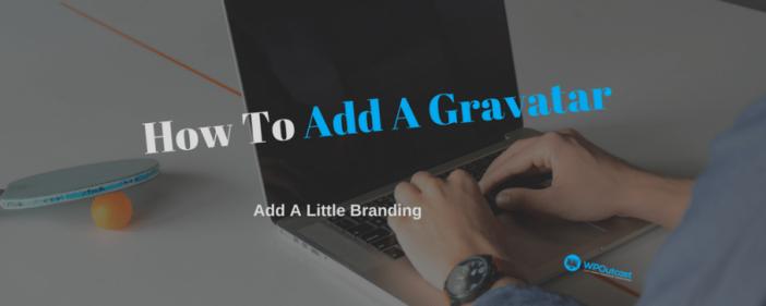 Adding A Gravatars