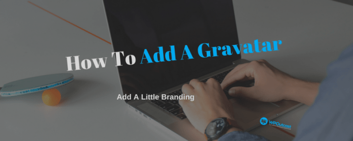 How To Add A Gravatar To Your WordPress Blog