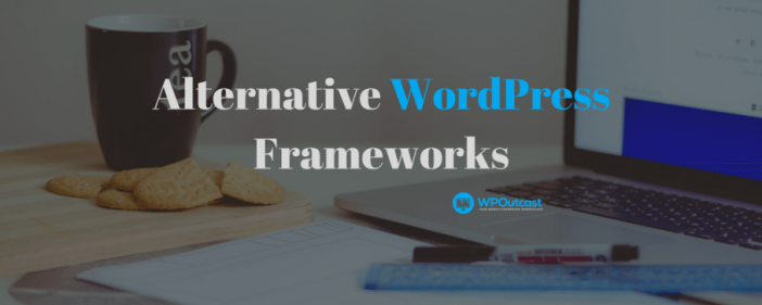 Alternative WordPress Framework
