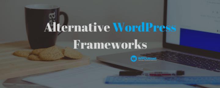 Alternative WordPress Frameworks
