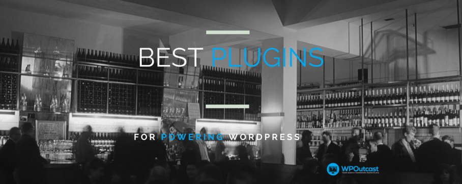 My Personal List of Best WordPress Plugins for 2017