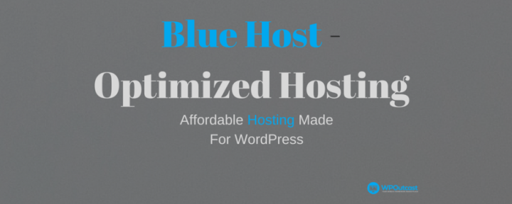 BlueHost Optimized WordPress Hosting – For Growing Blogs