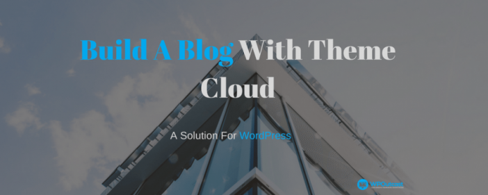 Build A Blog With Theme Clouds