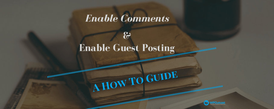 Optimizing Comments & Guest Posts For Your Blog