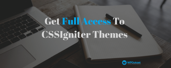 Get Full Aceess To CSSIgniter Theme