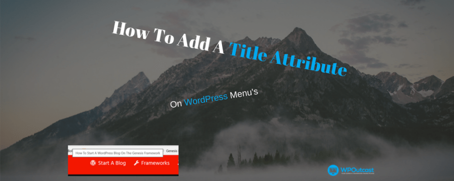 How To Add Title Attribute To WordPress Menu Bar
