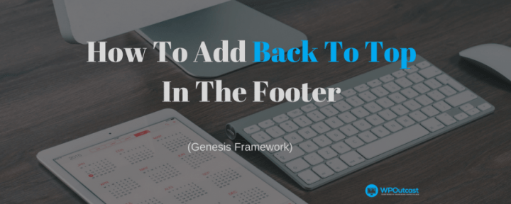 "Add A ""Back To Top"" button In The Footer – Genesis Framework"