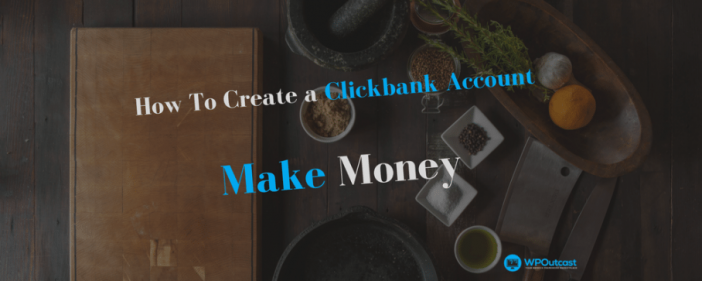 How To Create a Clickbank Accounts