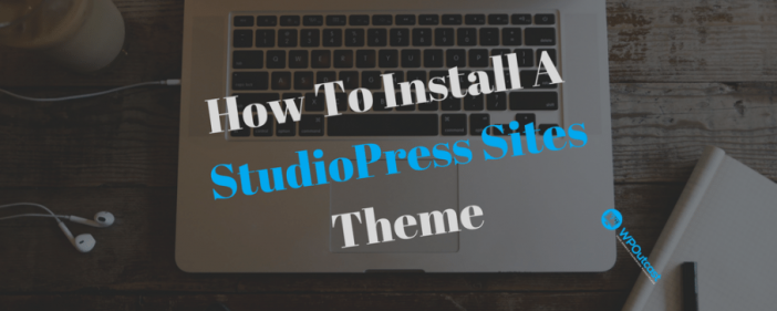 How To Install A StudioPress Sites Themes