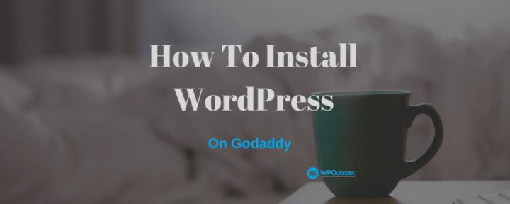 How To Install WordPress On GoDaddy Managed WP Hosting