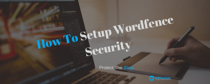 How To Setup Wordfence Securitys