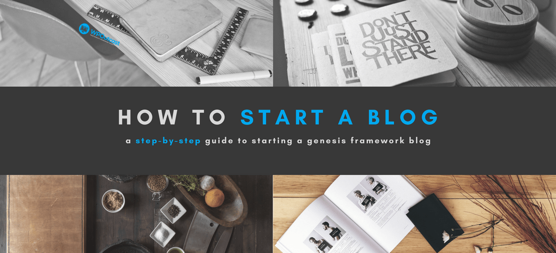How To Start A Blog Genesis