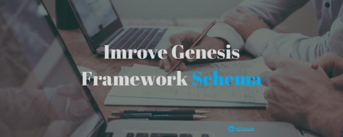 Imrove Genesis Framework Schemas