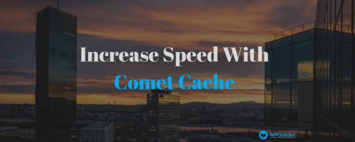 Increase Speed With Comet Caches