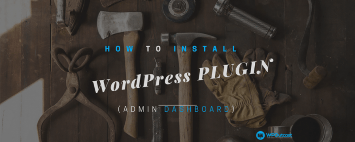 How To Install WordPress Plugin Through The Admin Dashboard