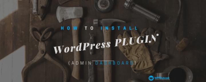 How To Install WordPress Plugin Through The Admin Dashboard