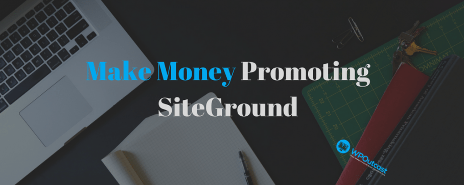 How To Make Money With SiteGround Hosting