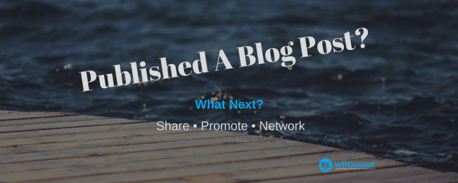 Things To Do After Publishing A Blog Post