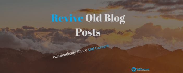 Revive Old Blog Post