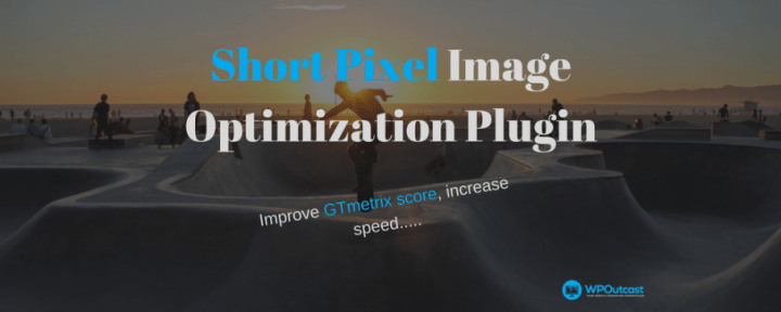 How To Optimize Images With Short Pixel: Improve Website Performance