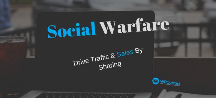 Social Warfare Plugin:  Increase Social Shares & Traffic