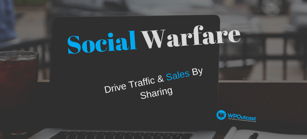 Social Warfare Plugin:  Increase Social Shares & Traffic