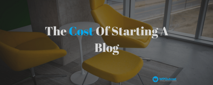 The Cost Of Starting A Blogs