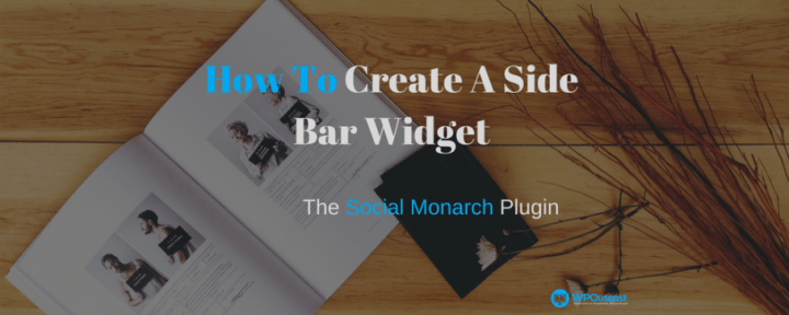 How To Create A Side Bar Widget With Social Monarch Plugin
