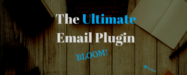 A Look At The Ultimate Email Opt-In Plugin – Bloom