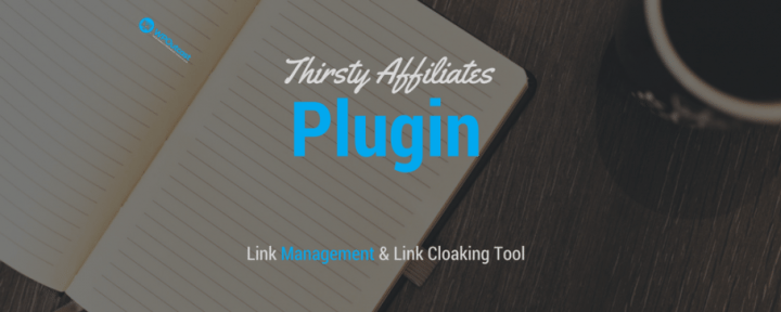 Thirsty Affiliates Plugin Review –  Cloak & Track Affiliate Links