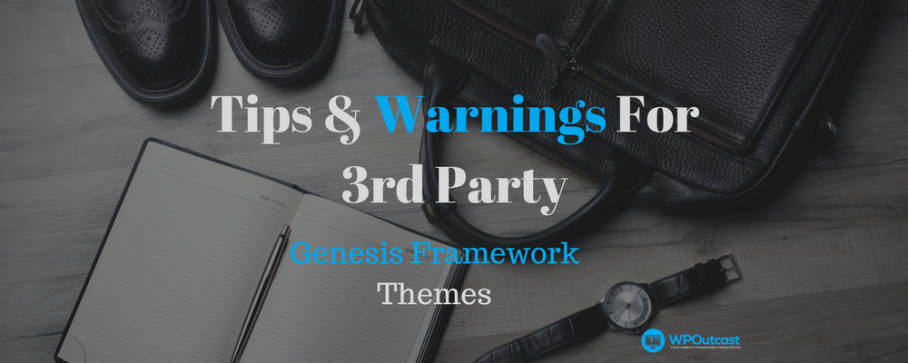 3rd Party Genesis Framework Theme: Tips and Warnings