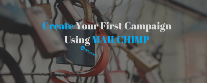 Your First Campaign USING MAILCHIMP